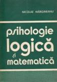 Nicolae Margineanu - Psihologie logica si matematica