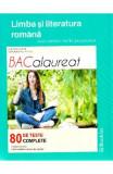 Limba romana - Bacalaureat. 80 de teste complete - Mimi Dumitrache, Dorica Boltasu Nicolae