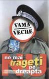 Caseta Vama Veche – Nu Ne Mai Trageți Pe Dreapta, originala