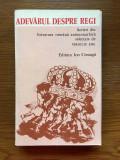 ADEVARUL DESPRE REGI - SCRIERI DIN LITERATURA ROMANA ANTIMONARHICA, VIRGILIU ENE