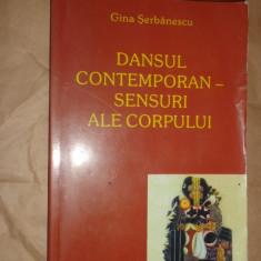 Dansul contemporan - sensuri ale corpului 200pagini- Gina Serbanescu