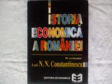 ISTORIA ECONOMICA A ROMANIEI, coord. Acad. N. N. CONSTANTINESCU, Edit. Economica