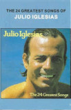 Caseta Julio Iglesias – The 24 Greatest Songs Of Julio Iglesias, originala