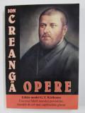 ION CREANGA - OPERE , editia model G.T. KIRILEANU , 2004