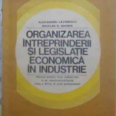 ORGANIZAREA INTREPRINDERII SI LEGISLATIE ECONOMICA IN INDUSTRIE - AL. LAZARESCU,