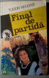 Final de partida - Tudor Negoita - Colectia Sfinx/Editura Militara