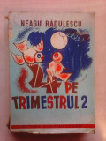 4 pe trimestrul 2 - NEAGU RADULESCU , 1942