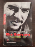 CHE GUEVARA - Viata unui mit - Reginaldo Ustariz
