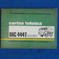 CARTEA TEHNICA DAC 444T , INSTRUCTIUNI DE EXPLOATARE SI INTRETINERE , 1982