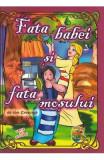 Fata babei si fata mosului. Carte de colorat - Ion Creanga