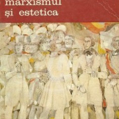 Marxismul si estetica, vol. 1