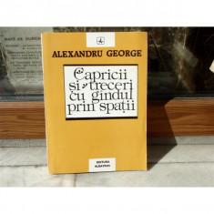 Capricii si treceri cu gindul prin spatii , Alexandru George , 1994