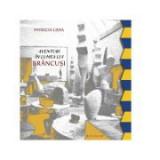 Aventuri in lumea lui Brancusi - Patricia Lidia