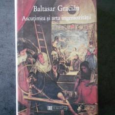 BALTASAR GRACIAN - ASCUTIMEA SI ARTA INGENIOZITATII