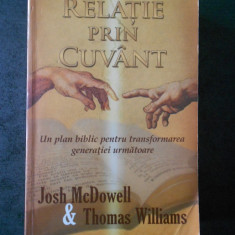 JOSH McDOWELL & THOMAS WILLIAMS - RELATIE PRIN CUVANT