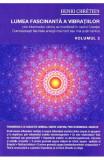 Lumea fascinanta a vibratiilor vol.2