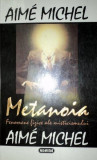 METANOIA FENOMENELE FIZICE ALE MISTICISMULUI de AIME MICHEL, Nemira