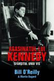 Asasinatul lui Kennedy. Sfârșitul unui vis
