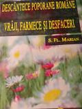DESCÂNTECE POPORANE ROMÂNE ,VRAJI FARMECE SI DESFACERI - S. FL MARIAN,1996,242 P