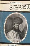 N. BALCESCU - ROMANII SUPT MIHAI-VOEVOD VITEAZUL ( 2 VOL )