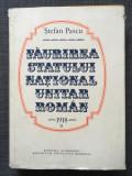 * FAURIREA STATULUI NATIONAL UNITAR ROMAN - 1918 vol.2 ~ STEFAN PASCU