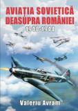 Aviatia sovietica deasupra Romaniei 1940-1944 | Valeriu Avram