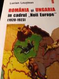 """ROMANIA SI UNGARIA IN CADRUL """"NOII EUROPE"""" (1920-1923)- LUCIAN LEUSTEAN,2003"""