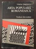 ARTA POPULARA ROMANEASCA. TESATURI DECORATIVE - Marina Marinescu