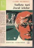 Cumpara ieftin Suflete Tari, Jocul Ielelor - Camil Petrescu, 1973