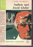 Suflete Tari, Jocul Ielelor - Camil Petrescu