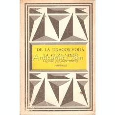 De La Dragos Voda La Cuza Voda. Legende Populare Istorice Romanesti