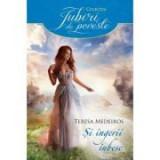 Si ingerii iubesc - Teresa Medeiros