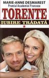 Cumpara ieftin Torente - Iubire tradata. Vol. I/Marie Anne Desmarest