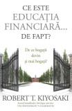 Ce este educatia financiara... de fapt?, Robert T. Kiyosaki