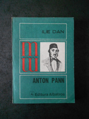 ILIE DAN - ANTON PANN (Colectia Monografii) foto
