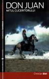 Don Juan. Mitul cuceritorului | Christian Biet