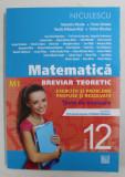 MATEMATICA - BREVIAR TEORETIC - EXERCITII SI PROBLEME REZOLVATE - TESTE DE EVALUARE , CLASA 12 - M1 de VALENTINA NICULA ...VICTOR NICULAE , 2015