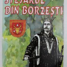 STEJARUL DIN BORZESTI de N . GANE , ilustratii de ANA BITAN , 2004