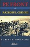 Pe front in Razboiul Crimeii/Robert B. Edgerton