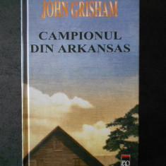 JOHN GRISHAM - CAMPIONUL DIN ARKANSAS (2002, editie cartonata)