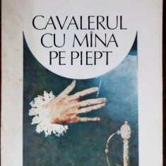 MIHAI CANTUNIARI - CAVALERUL CU MANA PE PIEPT (POEME) [editia princeps, 1984]