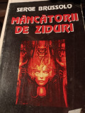 MANCATORII DE ZIDURI - SERGE BRUSSOLO, ALDO PRESS 1997, 183 pag