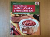 DELICII IN BUCATARIE, RETETE TRADITIONALE DIN MEXIC, CARAIBE, SI AMERICA DE SUD, PREPARATE PICANTE SI SURPRINZATOARE