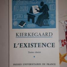 Kierkegaard - L'existence / testes choisis an1962/218pag/carte in lb franceza