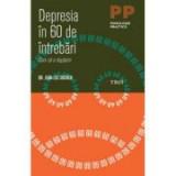 Depresia in 60 de intrebari. Cum sa o depasim - Dr. Jean-Luc Ducher