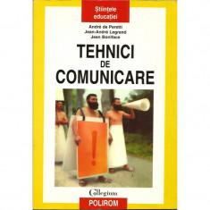 Tehnici de comunicare - Andre de Peretti, Jean-Andre Legrand, Jean Boniface