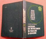 Lucrari De Intretinere In Parcuri Si Gradini - Florin Petrescu, Alta editura, 1983