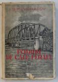 PODURI DE CALE FERATA , VOLUMUL II - PODURI DE BETON ARMAT , PODETE INNECATE IN RAMBLEU de G. K . EVGRAFOV , 1950