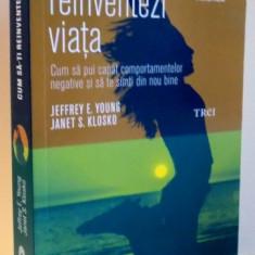 CUM SA-TI REINVENTEZI VIATA de JEFFREY E. YOUNG, JANET S. KLOSKO , 2017