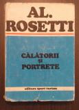 CALATORII SI PORTRETE - AL. ROSETTI